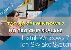 Cách tạo bộ cài Windows 7 hỗ trợ chip Skylake nhận chuột với bàn phím