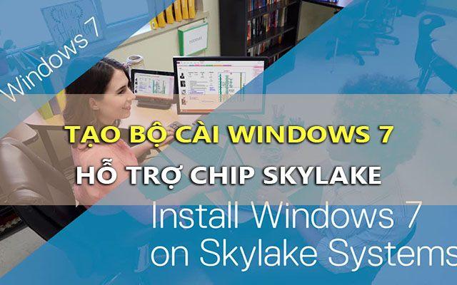 cach tao bo cai windows 7 ho tro chip skylake nhan chuot voi ban phim