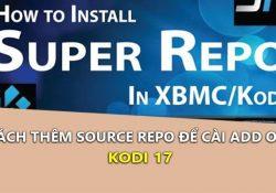 Cách thêm Source Repository để cài Add-ons trên Kodi 17