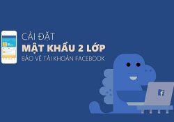 Cách bảo mật 2 lớp Facebook qua số điện thoại, chống bị hack FB
