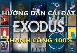 Hướng dẫn cài đặt Exodus trên Kodi xem phim HD online miễn phí