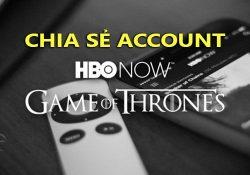 Chia sẻ tài khoản HBO Now xem phim chuẩn HD [Cập nhật thường xuyên]