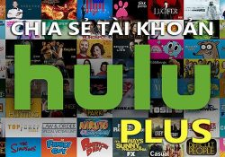 Chia sẻ tài khoản Hulu Plus xem phim trực tuyến chuẩn HD