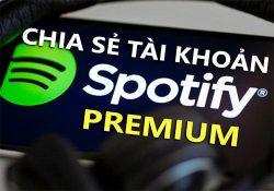 Chia sẻ tài khoản Spotify Premium vĩnh viễn 2018 – Cập nhật hàng ngày