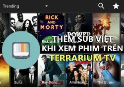 Cách thêm Sub Việt khi xem phim online trên Terrarium TV