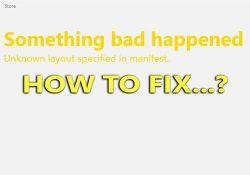 "Lỗi ""Unknown layout specified in manifest"" trên Store và cách khắc phục"