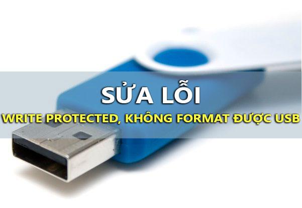 sua loi write protected, khong chep file, khong format duoc usb