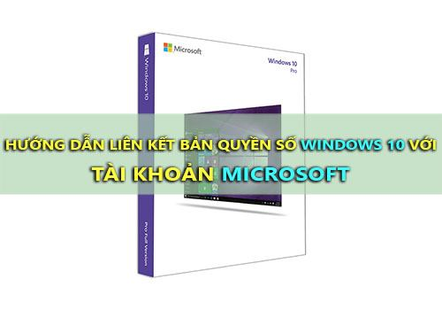 lien ket ban quyen so windows 10 voi tai khoan microsoft