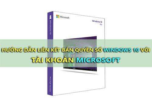 lien ket ban quyen so windows 10 voi tai khoan microsoft