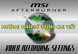 Sử dụng MSI Afterburner hiển thị thông số CPU, GPU, RAM khi test game