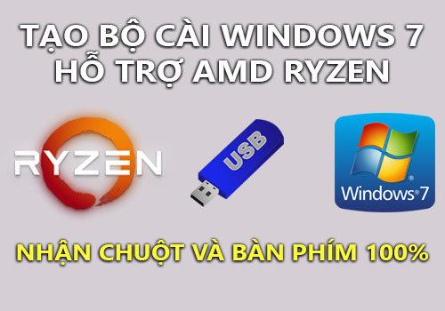 tao bo cai windows 7 ho tro amd ryzen nhan chuot va ban phim