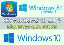 Chia sẻ key Windows 10, 8, 7 kích hoạt qua Phone – Cập nhật liên tục