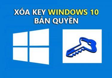 Cách xóa key Win 10, gỡ bỏ key, đưa Win 10 về trạng thái chưa kích hoạt