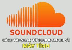 Mẹo tải nhạc từ SoundCloud về máy tính đơn giản nhất 2018