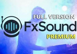 FxSound Enhancer Premium 13.024 – Tăng cường chất lượng âm thanh