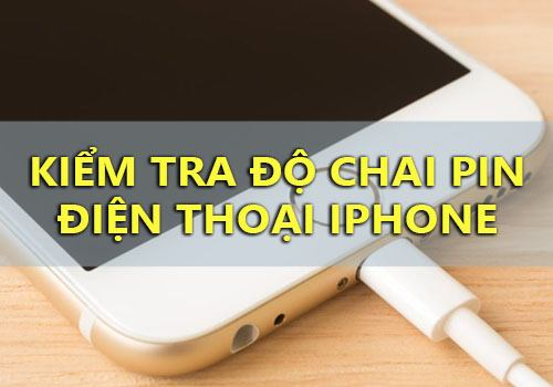 kiem tra do chai pin iphone