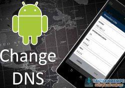 Cách đổi DNS trên Android nhanh chóng không cần Root máy