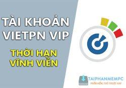 Chia sẻ tài khoản VietPN VIP vĩnh viễn – Giảm Ping khi chơi game tốt nhất