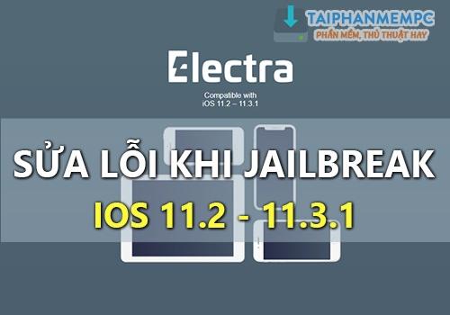 cac loi khi jailbreak ios 11.3.1 bang electra