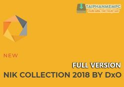 Nik Software Complete Collection 2018 v1.2.15 by DxO F.U.L.L trị giá 69$