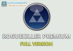 RogueKiller Premium 12.12.26.0 F.U.L.L mới nhất – Diệt virus mạnh mẽ