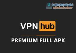 VPNHub Premium APK v1.2.9 Mod Full – Fake IP cho điện thoại Android