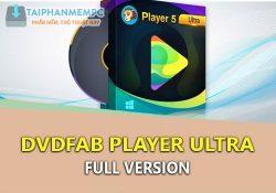 DVDFab Player Ultra 5.0.3.0 mới nhất – Chơi video HD chuyên nghiệp