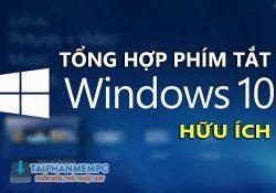 Tổng hợp phím tắt trên Windows 10 hữu ích có thể bạn chưa biết