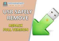 USB Safely Remove v6.1.5.1274 F.U.L.L – Ngắt kết nối USB an toàn