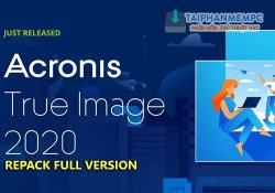 Acronis True Image 2021 mới nhất – Sao lưu & phục hồi DATA