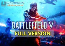 Battlefield V [Action|FPS|ISO|2018] – Bom tấn FPS năm 2018
