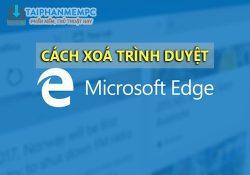 Thủ thuật xoá trình duyệt Edge trên Windows 10 nhanh chóng với 1 click