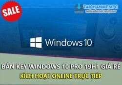 Bán key Win 10 Pro 2004 kích hoạt online giá rẻ chỉ 200K
