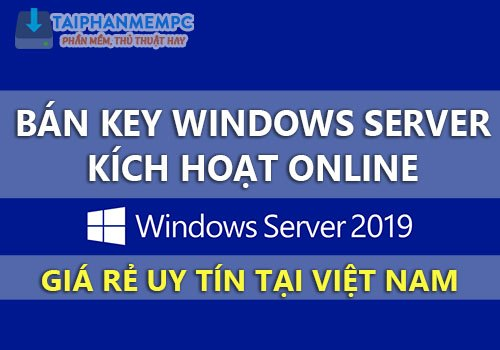 ban key windows server 2019, 2016 gia re uy tin