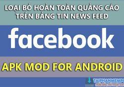 Chia sẻ app Facebook Mod APK xoá quảng cáo hoàn toàn trên Android