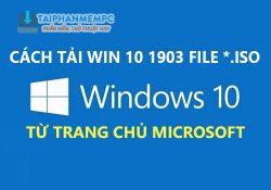 Tổng hợp các cách tải Win 10 1903 ISO nguyên gốc từ Microsoft