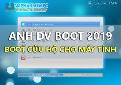 Mời tải Anh DV Boot 2020 v2.0.3 – Boot cứu hộ máy tính tốt nhất hiện nay