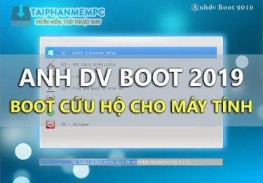 Mời tải Anh DV Boot 2019 – Boot cứu hộ máy tính tốt nhất hiện nay