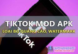 TikTok v12.3.5 Mod AdFree – Bản Mod xoá quảng cáo loại bỏ Watermark