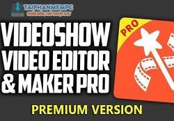 Tải VideoShow v8.5.6 APK Mod – Biên tập chỉnh sửa video trên Android