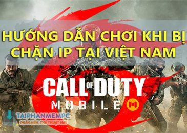 cach choi call of duty mobile phien ban garena khi bi chan o viet nam
