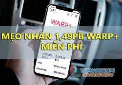 Mẹo nhận 1,49 triệu GB WARP+ 1.1.1.1 miễn phí thành công 100%