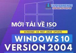 Mời tải Windows 10 version 2004 (20H1) link tốc độ cao miễn phí