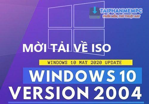 moi tai windows 10 version 2004 (20h1) moi nhat