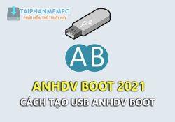 Tải Anh DV Boot 2021 v2.1.5 mới nhất – Boot cứu hộ máy tính 2021