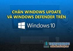 Mẹo tắt Windows Update Và Windows Defender đơn giản nhanh chóng