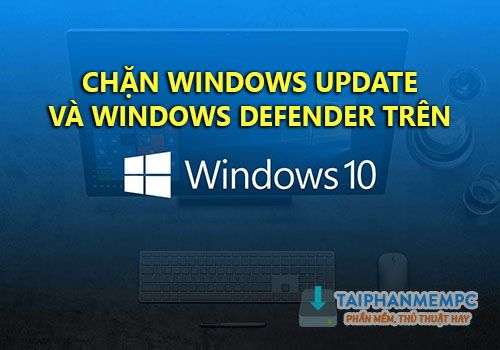 tat Windows Update Va Windows Defender don gian nhanh chong