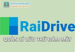 RaiDrive v2021.5.20 mới nhất – Quản lý lưu trữ đám mấy tốt nhất 2021