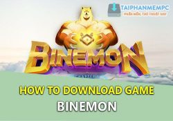 Tải Binemon GameFi NFT siêu hấp dẫn kiếm tiền online